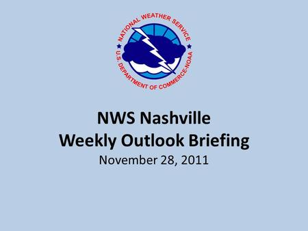 NWS Nashville Weekly Outlook Briefing November 28, 2011.