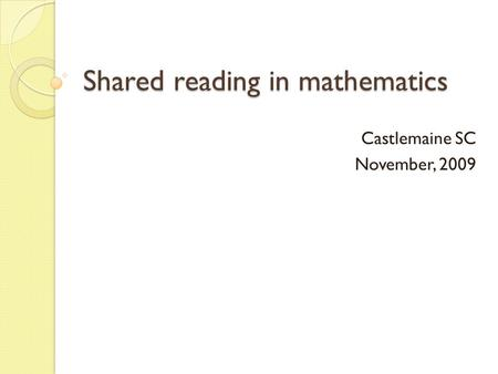 Shared reading in mathematics Castlemaine SC November, 2009.