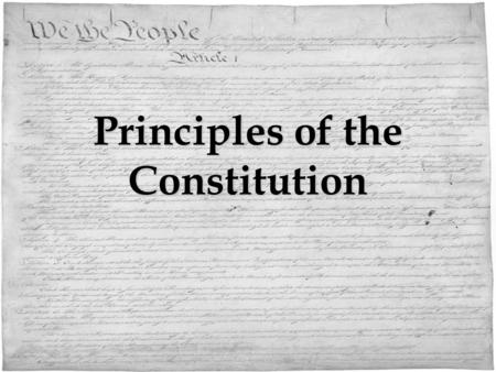 "Principles of the Constitution. Elastic Clause (Necessary & Proper Clause) Ability to "" stretch "" the interpretation of the Constitution Makes it a flexible."