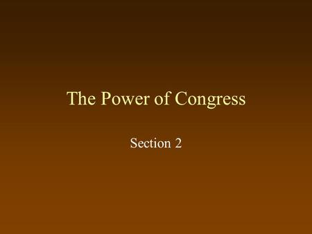 The Power of Congress Section 2.