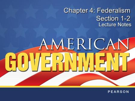 Chapter 4: Federalism Section 1-2