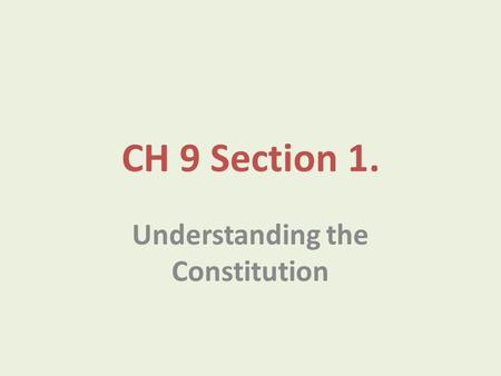 CH 9 Section 1. Understanding the Constitution. Delegated powers are powers given to the Federal Government by the Constitution.