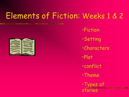 Elements of Fiction: Weeks 1 & 2
