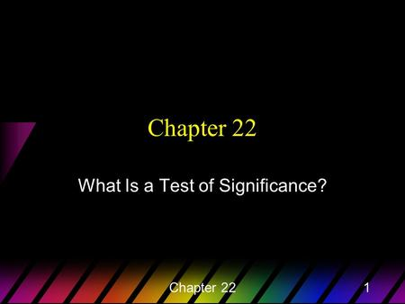 Chapter 221 What Is a Test of Significance?. Chapter 222 Thought Question 1 The defendant in a court case is either guilty or innocent. Which of these.