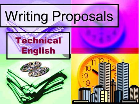 "Writing Proposals Technical English. Introduction Entities that want to receive bids (like an appraisal or ""cotización"") on services or products they."