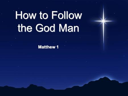 How to Follow the God Man