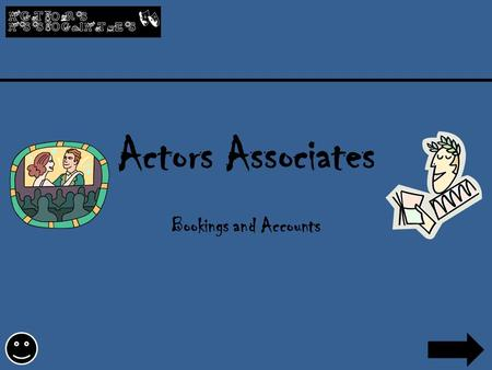 Actors Associates Bookings and Accounts. Actors Associates – an Introduction Actors Associates is a leading talent agency currently in Ealing, London;