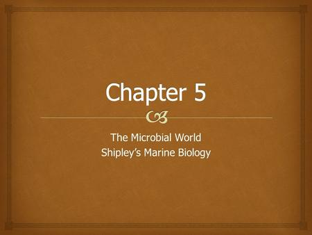 The Microbial World Shipley's Marine Biology