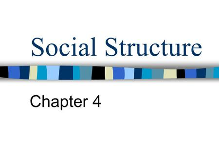 Social Structure Chapter 4. Components of S.S. n Status –___________ Status –Achieved Status –Master Status –___________ –Social Stratification.