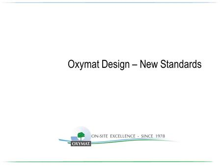 Oxymat Design – New Standards. General Design Modifications New vessels - Dynamic loadDynamic load 0-10-0 barG 2.000.000 cyclescycles Mawp 11 barG 0mm.