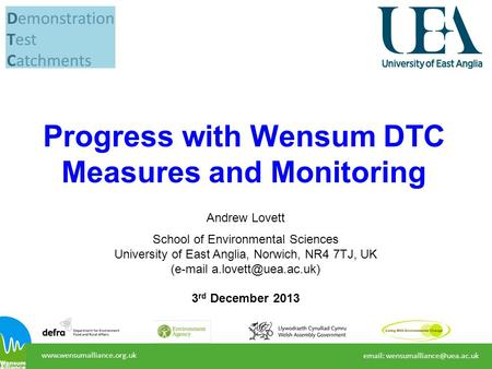 Progress with Wensum DTC Measures and Monitoring Andrew Lovett School of Environmental Sciences.