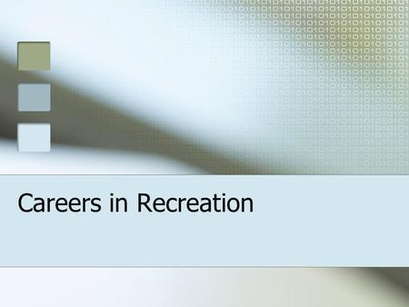 Careers in Recreation. Career Areas GO's National Park, Wildlife and Plant Conservation Department 138 national parks Office of the public park (2500.