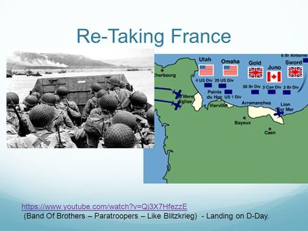 Re-Taking France https://www.youtube.com/watch?v=Qj3X7HfezzE (Band Of Brothers – Paratroopers – Like Blitzkrieg) - Landing on D-Day.