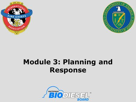 Module 3: Planning and Response. 2 Objective Upon the successful completion of this module, participants will be able to develop strategies for preplanning.