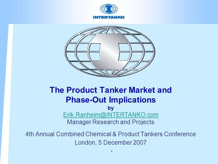 The Product Tanker Market and Phase-Out Implications by Manager Research and Projects 4th Annual Combined Chemical & Product.