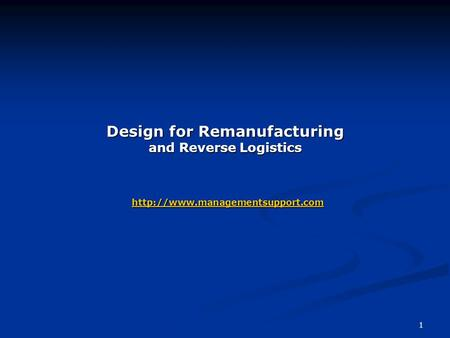 1 Design for Remanufacturing and Reverse Logistics