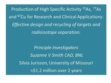 Production of High Specific Activity 72 As, 77 As and 67 Cu for Research and Clinical Applications: Effective design and recycling of targets and radioisotope.