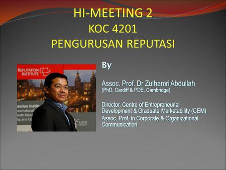 By Assoc. Prof. Dr Zulhamri Abdullah (PhD, Cardiff & PDE, Cambridge) Director, Centre of Entrepreneurial Development & Graduate Marketability (CEM) Assoc.