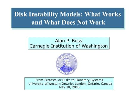 Disk Instability Models: What Works and What Does Not Work Disk Instability Models: What Works and What Does Not Work The Formation of Planetary Systems.
