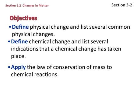 Define physical change and list several common physical changes.