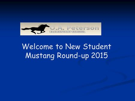 Welcome to New Student Mustang Round-up 2015. Principal: Mrs. Jofee' Tremain Assistant Principal: Mrs. Melissa Hutson Mrs. Tremain and Mrs. Hutson.