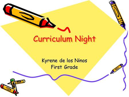 Curriculum Night Kyrene de los Ninos First Grade.