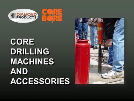 CORE DRILLING MACHINES AND ACCESSORIES. PRINCIPLES OF DRILLING W.A.S.P. Water Anchor Speed Power W.A.S.P. Water Anchor Speed Power.
