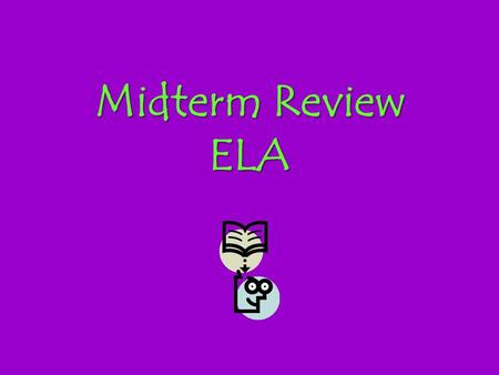 Midterm Review ELA. SK R R A M SKim Read questions Read text Mark evidence in text! Attack, 1 question at a time.