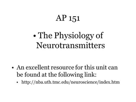 The Physiology of Neurotransmitters