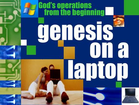 God's operations from the beginning genesis on a laptop.