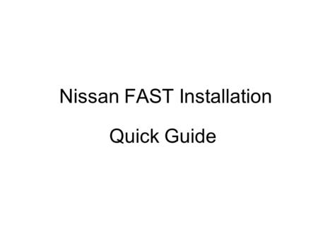 Nissan FAST Installation Quick Guide. STEP 1- Insert the Pen Drive and copy file into your PC STEP 2 – Open Nissan or Infinity folder STEP 3 – Navigate.