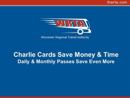 Charlie Cards Save Money & Time Daily & Monthly Passes Save Even More.