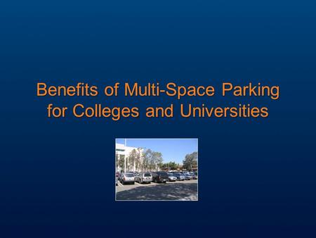 Benefits of Multi-Space Parking for Colleges and Universities.