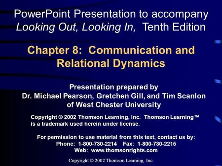 Chapter 8: Communication and Relational Dynamics Presentation prepared by Dr. Michael Pearson, Gretchen Gill, and Tim Scanlon of West Chester University.