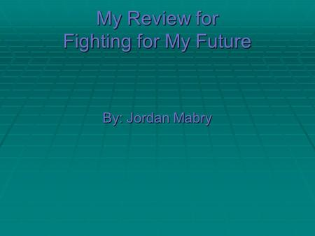 My Review for Fighting for My Future