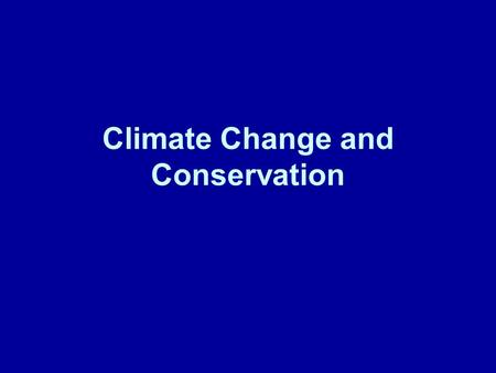 Climate Change and Conservation. Atmospheric Inputs.