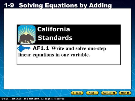 Holt CA Course 1 1-9 Solving Equations by Adding AF1.1 Write and solve one-step linear equations in one variable. California Standards.