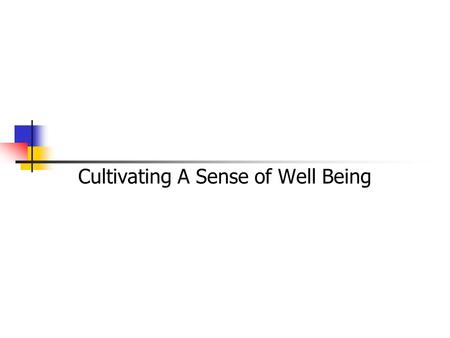 Cultivating A Sense of Well Being. Ingredients for class The meditation techniques and philosophy have made a profound impact to my life. Tibetan Tantric.