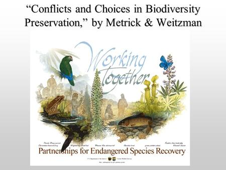 """Conflicts and Choices in Biodiversity Preservation,"" by Metrick & Weitzman."