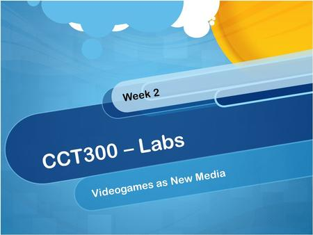 CCT300 – Labs Videogames as New Media Week 2. Game studies: Definition: The discipline that studies games, their design, their players and their role.