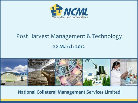 Post Harvest Management & Technology 22 March 2012.