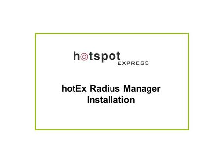 HotEx Radius Manager Installation. hotEx RADIUS Manager Network Diagram.