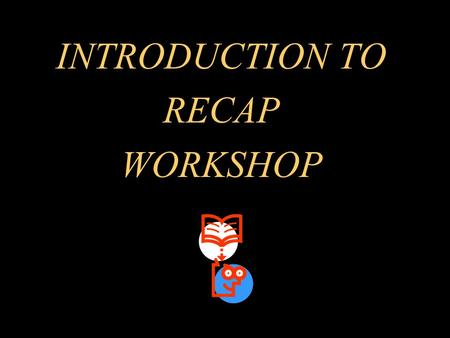 INTRODUCTION TO RECAP WORKSHOP. Louisiana Department of Environmental Quality Risk Evaluation/Corrective Action Program October 20, 2003.