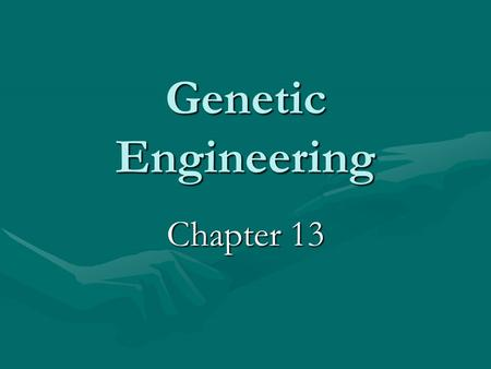Genetic Engineering Chapter 13.