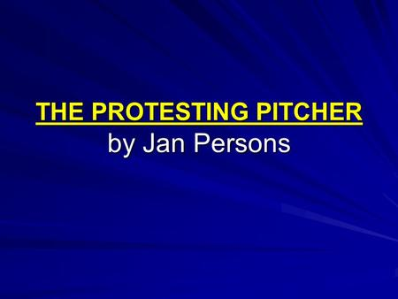 "THE PROTESTING PITCHER by Jan Persons. ""Ouch, that hurts!"" ""Relax!"" ""But that hurts when you pinch like that. Yow!"" ""Sure it does, but just for a second."