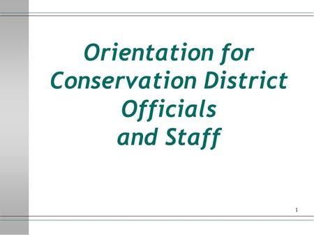 1 Orientation for Conservation District Officials and Staff.