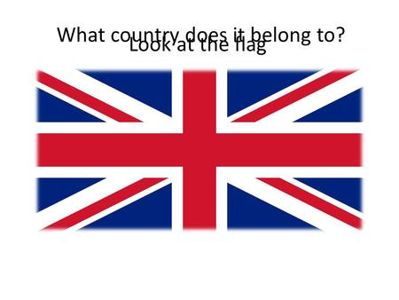 Look at the flag What country does it belong to?.