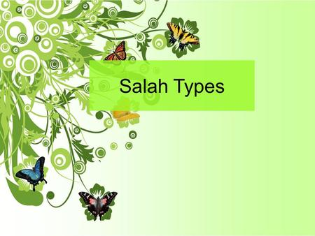 Salah Types. Salat types Fard (obligatory) prayers Wajib (Likable) prayers Sunna Prayer Nafl.
