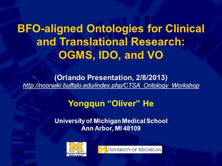 BFO-aligned Ontologies for Clinical and Translational Research: OGMS, IDO, and VO (Orlando Presentation, 2/8/2013)