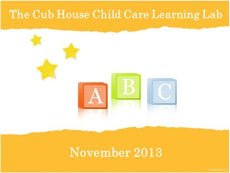 The Cub House Child Care Learning Lab November 2013.